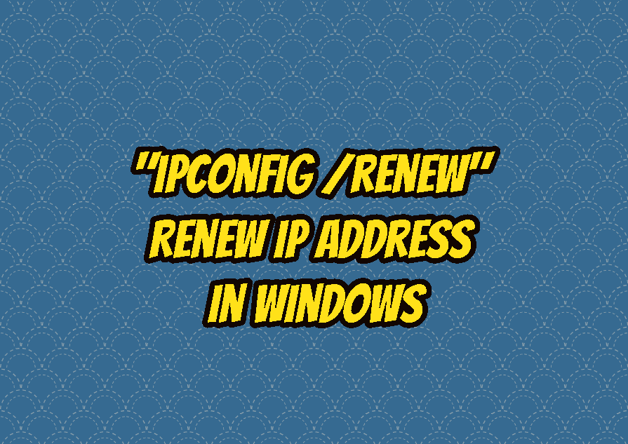 """ipconfig /renew"" - Renew IP Address In Windows"