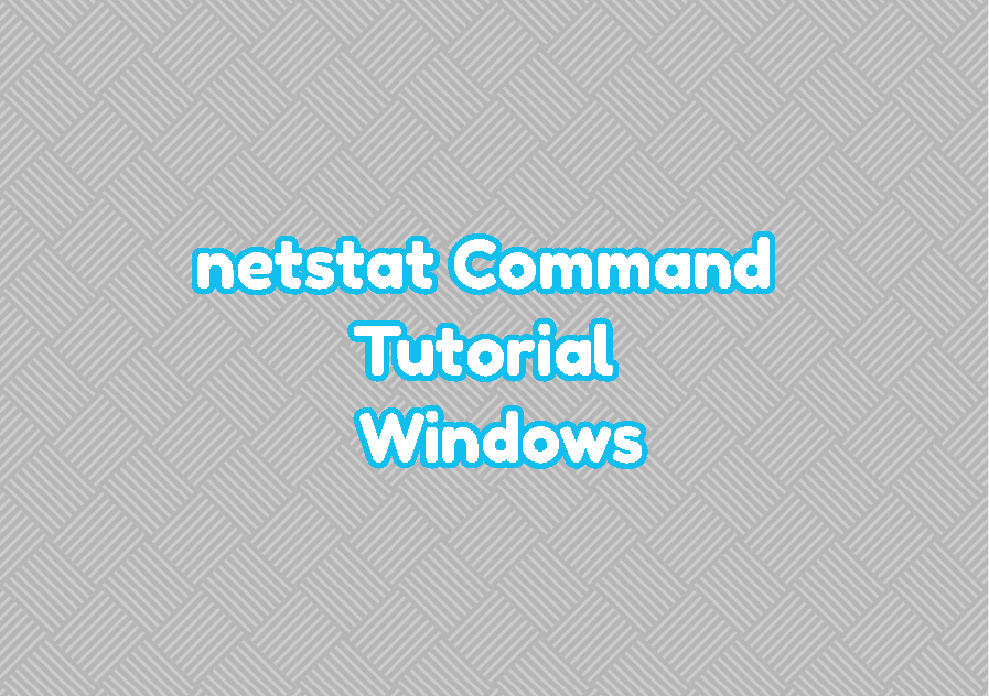 netstat Command Tutorial For Windows