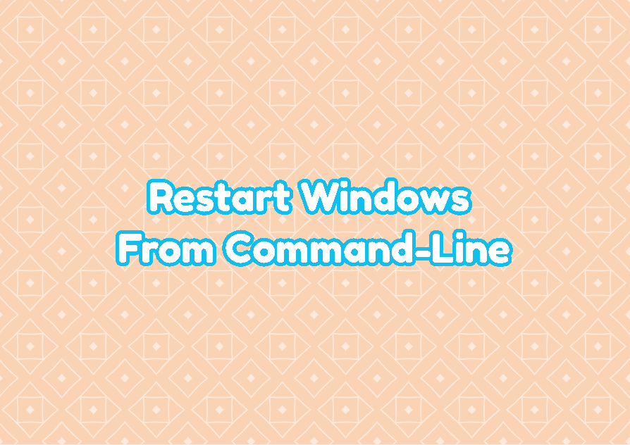 Restart Windows From Command-Line(cmd)