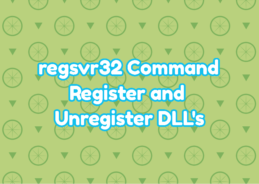 regsvr32 Command To Register and Unregister DLL's
