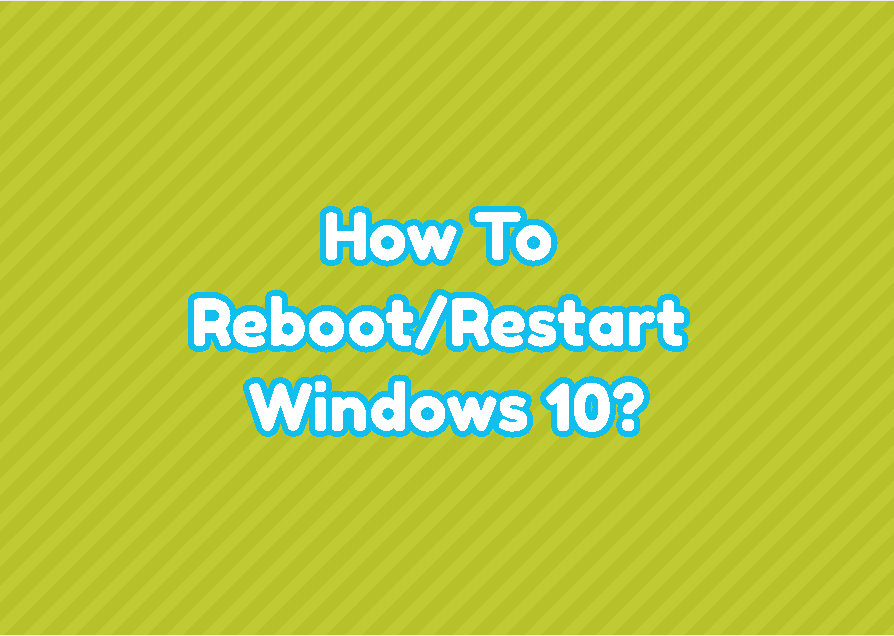 How To Reboot/Restart Windows 10?