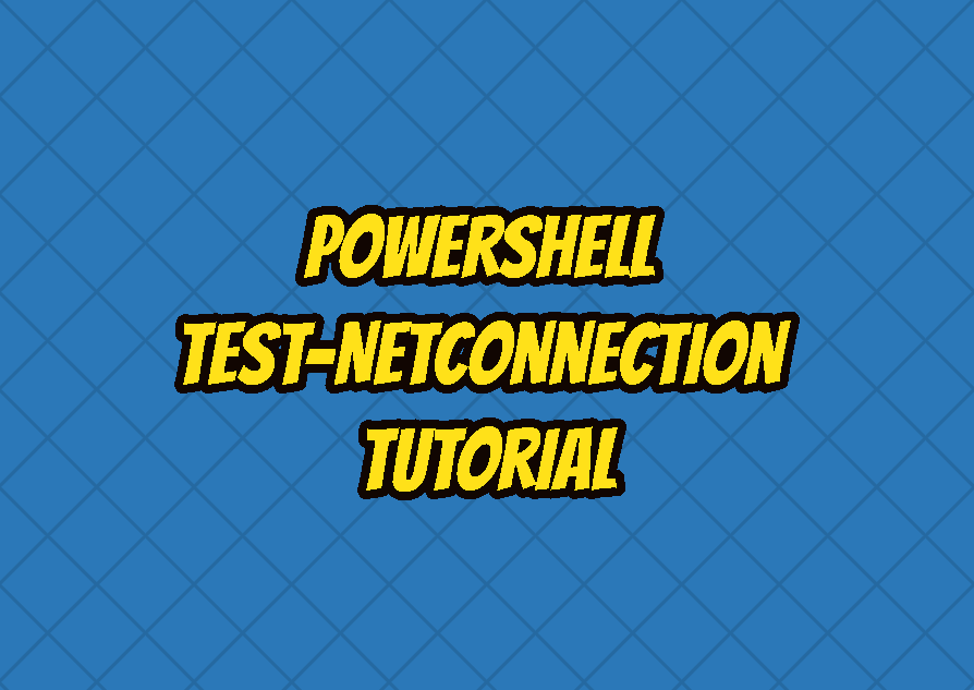 PowerShell Test-NetConnection Tutorial