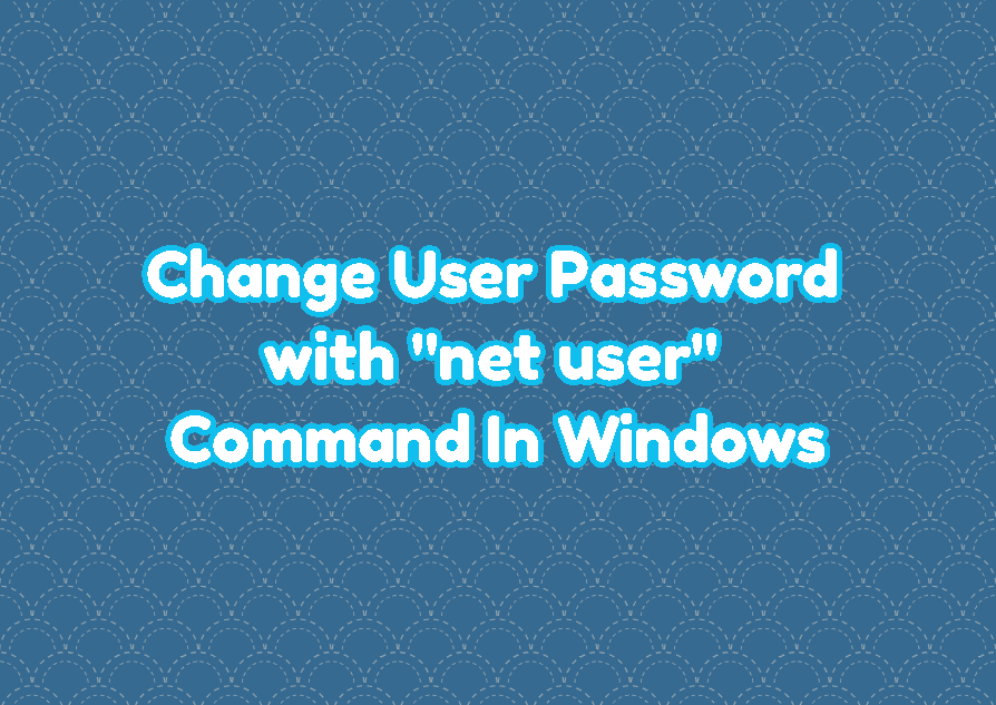 "Change User Password with ""net user"" Command In Windows"