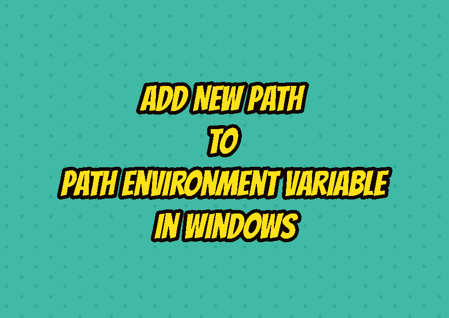 Add New Path To Path Environment Variable In Windows