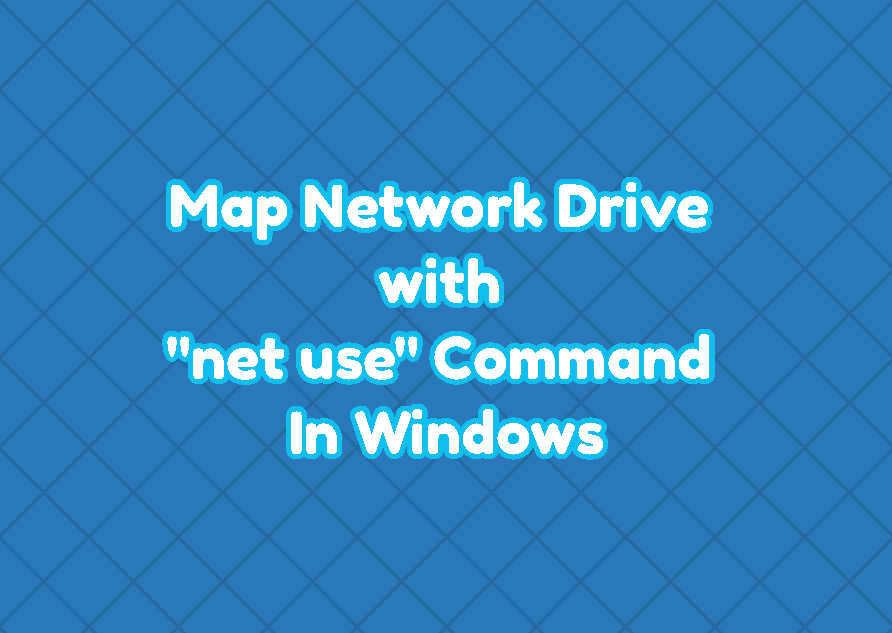 "Map Network Drive with ""net use"" Command In Windows"