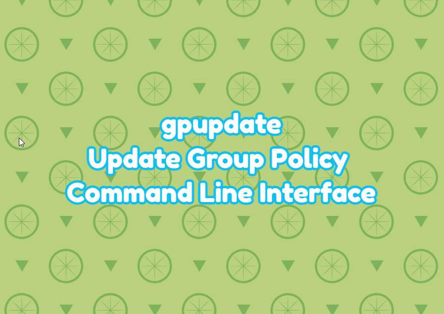 gpupdate - Update Group Policy via Windows with Command Line Interface