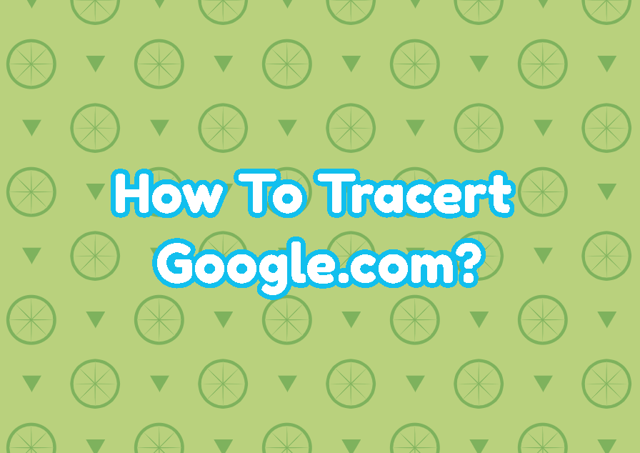 How To Tracert Google.com?