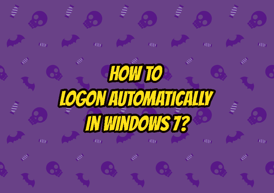 How To Logon Automatically In Windows 7?