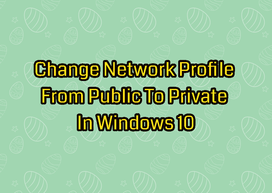 Change Network Profile From Public To Private In Windows 10