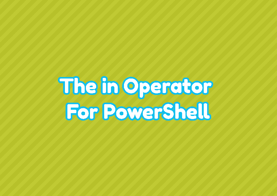 The -in Operator For PowerShell