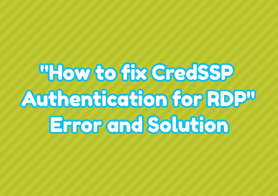 """""""How to fix CredSSP Authentication for RDP"""" Error and Solution"""