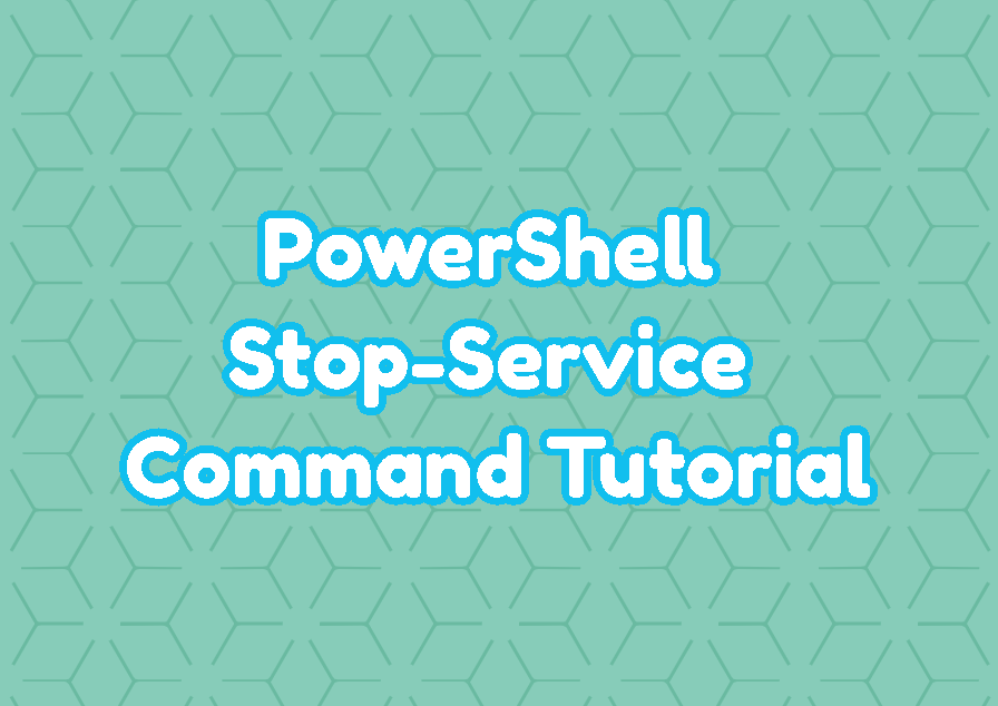 PowerShell Stop-Service Command Tutorial