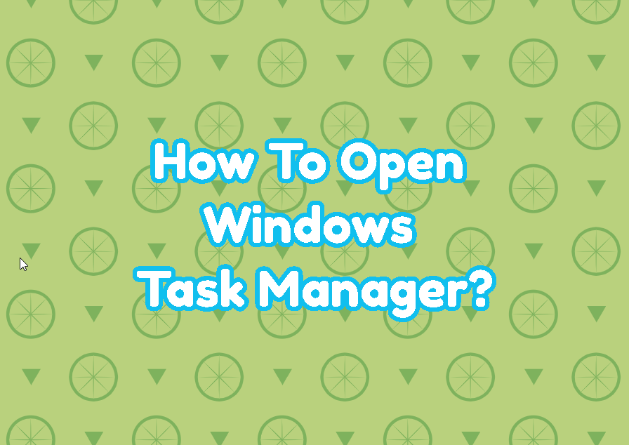 How To Open Windows Task Manager?