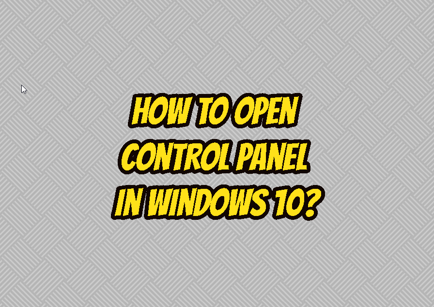 How To Open Control Panel In Windows 10?